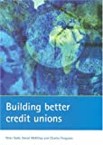 Building Better Credit Unions Peter Goth