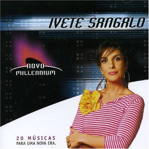 Ivete Sangalo - Novo Millennium - Zortam Music