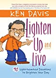 Lighten Up and Live: 90 Light Hearted Devotions to Brighten Your Day