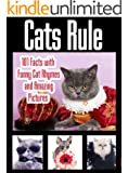 Cats Rule: Funny Cat Pictures, Cat Rhymes, and 101 Amazing Cat Facts (Cat Lovers) (English Edition)