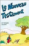 echange, troc Collectif - Le Nouveau Testament: Traduit en français courant d'après le texte grec