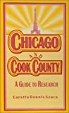 Chicago and Cook County: A Guide to Research (0916489620) by Szucs, Loretto Dennis