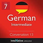 Intermediate Conversation #13, Volume 2 (German) |  Innovative Language Learning