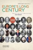 Europes Long Century: 1900-Present: Society, Politics, and Culture