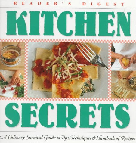 Kitchen Secrets: A Culinary Survival Guide to Tips, Techniques & Recipes, NOT AVAILABLE (NA)