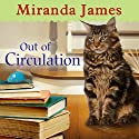 Out of Circulation: Cat in the Stacks, Book 4 (       UNABRIDGED) by Miranda James Narrated by Erin Bennett