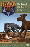 The Case of the Kidnapped Collie (Hank the Cowdog, No. 26) (0141304022) by Erickson, John R.