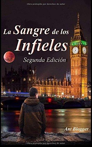 La sangre de los infieles: Segunda edición