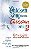 img - for Chicken Soup for the Christian Soul II: Stories of Faith, Hope and Healing (Chicken Soup for the Soul) book / textbook / text book