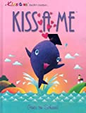 Kiss a Me Goes to School (Kiss a Me Teacher Creature Stories)