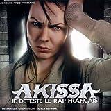 echange, troc Akissa - Je Deteste Le Rap Français