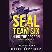 SEAL Team Six: Hunt the Dragon | Don Mann, Ralph Pezzullo