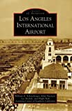 img - for LOS ANGELES INTERNATIONAL AIRPORT (CA) (Images of Aviation book / textbook / text book
