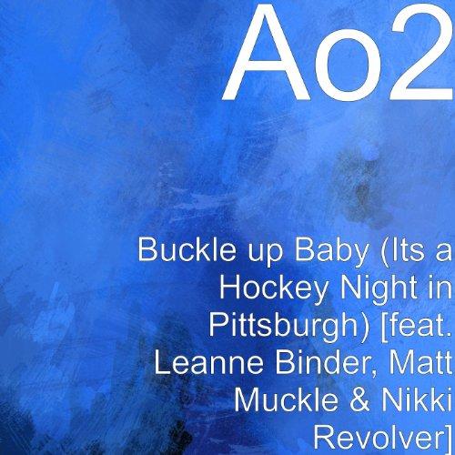buckle-up-baby-its-a-hockey-night-in-pittsburgh-feat-leanne-binder-matt-muckle-nikki-revolver