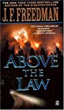 Above The Law A Novel