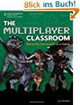 The Multiplayer Classroom: Designing...