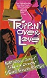 img - for Trippin' Over Love: A Matter Of Trust\A Fateful Possibility\The Art Of Selfishness by Green, Latwaan, Stratton, Lashell Shawnte, Brown, Kori Nicol (2003) Mass Market Paperback book / textbook / text book