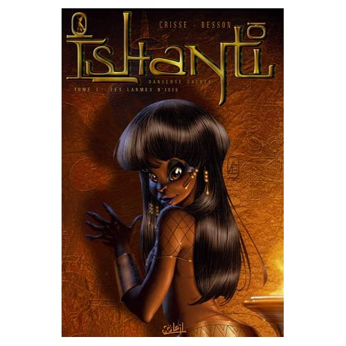 Ishanti, Danseuse sacrée, tome 1 : Les Larmes d'Isis - Crisse 51KWR4GV0AL._SS500_