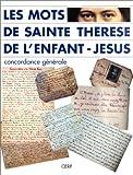 echange, troc Collectif - Les Mots de Sainte Thérèse de l'Enfant-Jésus et de la Sainte-Face : Concordance générale