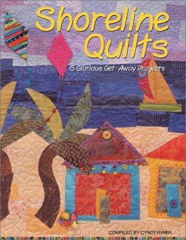 Shoreline Quilts: 15 Glorious Get-Away Quilts PDF
