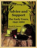 Advice and Support: The Early Years, 1941-1960 (United States Army in Vietnam) (141022046X) by Spector, Ronald H.