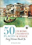 50 Places in Rome, Florence and Venic...