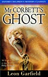 Mister Corbett's Ghost (Oxford children's modern classics) (019271810X) by Garfield, Leon