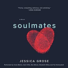 Soulmates: A Novel Audiobook by Jessica Grose Narrated by Carly Robins, Zach Villa, Dan Woren, Elizabeth Wiley, Teri Schnaubelt