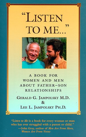 Listen to Me: A Book for Women and Men about Father-Son Relationships