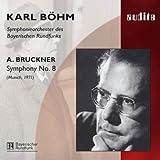 Bruckner: Symphony No 8 (Symphonieorchester des Bayerischen Rundfunks / Bohm / Munich, 1971)