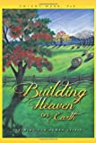 img - for Building Heaven On Earth: Claiming Our Human Spirit book / textbook / text book