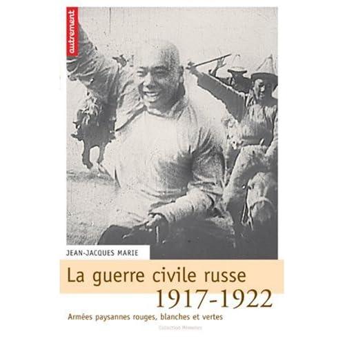 Et sur le livre de jean-jacques marie , la guerre civile russe