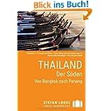 Stefan Loose Reiseführer Thailand, Der Süden: Von Bangkok nach Penang: Von Bangkok bis Penang