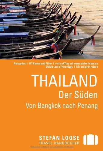 Stefan Loose Reiseführer Thailand, Der Süden: