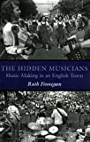 The Hidden Musicians: Music-Making in an English Town (Music Culture) (0819568538) by Finnegan, Ruth