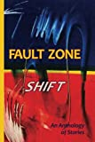 img - for Fault Zone: Shift: An Anthology of Short Stories book / textbook / text book