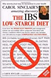 img - for The IBS Low-Starch Diet: Why starchy food may be hazardous to your health by Sinclair, Carol (2006) Paperback book / textbook / text book