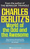 Charles Berlitz's World of the Odd and the Awesome (0449220133) by Berlitz, Charles