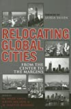 img - for Relocating Global Cities: From the Center to the Margins book / textbook / text book