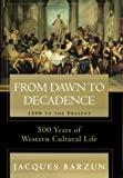 From Dawn to Decadence: 500 Years of Western Cultural Life &#8211; 1500 to Present