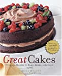 Great Cakes: Over 250 Recipes to Bake...