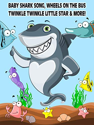 Baby Shark Song, Wheels on the Bus, Twinkle Twinkle Little Star & More! on Amazon Prime Instant Video UK