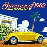 Summer of 1982~Kiwi FM プレイリスト