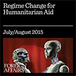 Regime Change for Humanitarian Aid | Michael Barnett,Peter Walker
