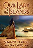 By Shannon Page Our Lady of the Islands [Hardcover]