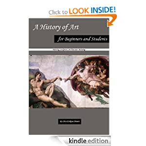 A History of Art for Beginners and Students - Painting, Sculpture, Architecture Clara Erskine Clement Waters