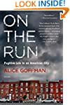 On the Run: Fugitive Life in an Ameri...