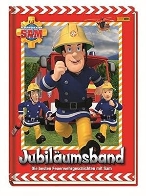 Feuerwehrmann Sam Jubiläumsband: Die besten Feuerwehrgeschichten mit Sam