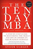 The Ten-Day MBA 4th Ed.: A Step-By-Step Guide To Mastering The Skills Taught In Americas Top Business Schools