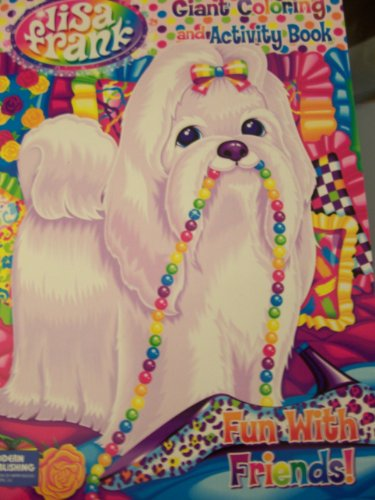 Lisa Frank Giant Coloring and Activity Book ~ Fun With Friends! (Fancy Pup)